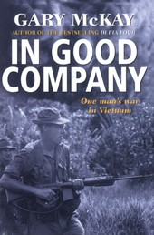 In Good Company - One man's war in Vietnam