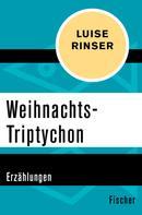 Luise Rinser: Weihnachts-Triptychon