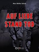 Max Walter Schulz: Auf Liebe stand Tod ★★★
