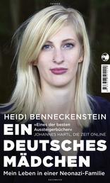 Ein deutsches Mädchen - Mein Leben in einer Neonazi-Familie
