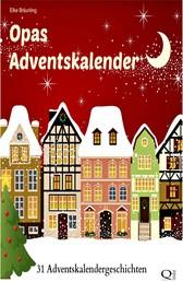 Opas Adventskalender - 31 Adventskalendergeschichten - 31 Adventskalendergeschichten