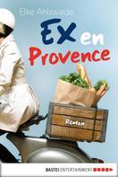 Elke Ahlswede: Ex en Provence ★★★★