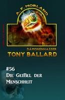 A. F. Morland: Tony Ballard #56: Die Geißel des Menschheit