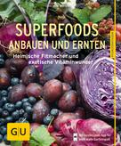 Joachim Mayer: Superfoods anbauen und ernten ★★★