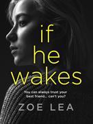 Zoe Lea: If He Wakes