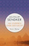 Jan-Philipp Sendker: Am anderen Ende der Nacht (Die China-Trilogie 3) ★★★★