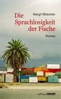 Margit Mössmer: Die Sprachlosigkeit der Fische ★