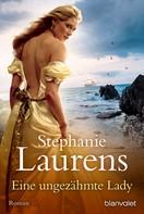 Stephanie Laurens: Eine ungezähmte Lady ★★★★