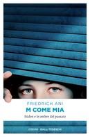Ani Friedrich: M come Mia