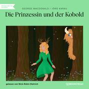 Die Prinzessin und der Kobold (Ungekürzt)