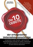 Doris Nöhrer: Die 10 Gebote der erfolgreichen Unternehmensnachfolge ★★