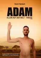 Horst Hanisch: Adam allein auf der Welt - Knigge 2100