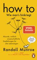 Randall Munroe: HOW TO - Wie man's hinkriegt ★★★★★