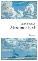 Sophie Daull: Adieu, mein Kind ★★★★★