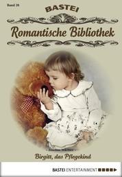 Romantische Bibliothek - Folge 26 - Birgitt, das Pflegekind