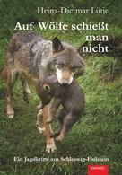 Heinz-Dietmar Lütje: Auf Wölfe schießt man nicht ★★★★