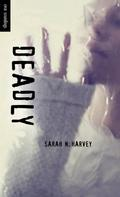 Sarah N. Harvey: Deadly