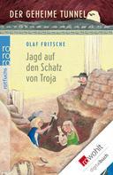 Olaf Fritsche: Der geheime Tunnel: Jagd auf den Schatz von Troja ★★★★★