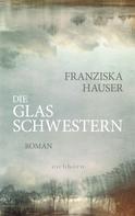 Franziska Hauser: Die Glasschwestern ★★