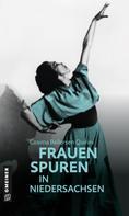 Cosima Bellersen Quirini: 77 Frauenspuren in Niedersachsen