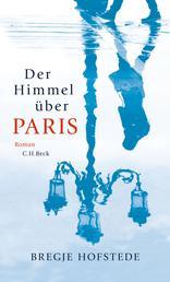 Der Himmel über Paris - Roman