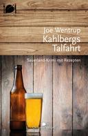Joe Wentrup: Kahlbergs Talfahrt ★★★★
