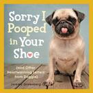 Jeremy Greenberg: Sorry I Pooped in Your Shoe (and Other Heartwarming Letters from Doggie) ★★★★★
