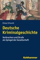 Elmar Erhardt: Deutsche Kriminalgeschichte