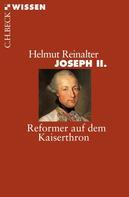 Helmut Reinalter: Joseph II. ★★★