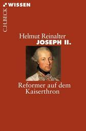 Joseph II. - Reformer auf dem Kaiserthron