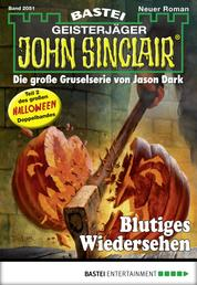 John Sinclair - Folge 2051 - Blutiges Wiedersehen