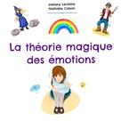 Mélany Leclaire: La Théorie Magique Des Emotions