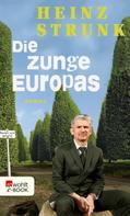 Heinz Strunk: Die Zunge Europas ★★★★