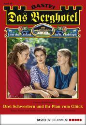 Das Berghotel - Folge 097 - Drei Schwestern und ihr Plan vom Glück