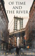 Thomas Wolfe: Of Time and the River