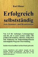 Karl Rieser: Erfolgreich selbstständig trotz Kammer- und Beamtenstaat