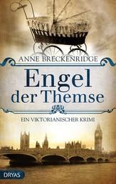 Engel der Themse - Ein viktorianischer Krimi