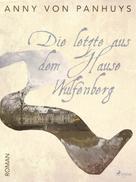 Anny von Panhuys: Die letzte aus dem Hause Wulfenberg