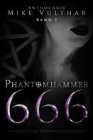 Mike Vulthar: Phantomhammer 666 – Band 2