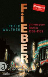 Fieber - Universum Berlin 1930-1933