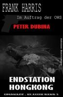 Peter Dubina: Endstation Hongkong: Frank Harris - Im Auftrag der OWS, Band 7 ★★★★