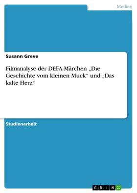 """Filmanalyse der DEFA-Märchen """"Die Geschichte vom kleinen Muck"""" und """"Das kalte Herz"""""""