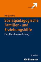 Sozialpädagogische Familien- und Erziehungshilfe - Eine Handlungsanleitung