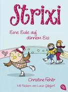 Christine Fehér: Strixi - Eine Eule auf dünnem Eis ★★★★