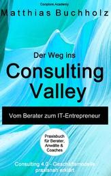Der Weg ins Consulting Valley - Vom Berater zum IT-Entrepreneur
