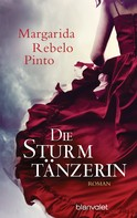 Margarida Rebelo Pinto: Die Sturmtänzerin ★★★