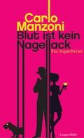 Manzoni Carlo: Blut ist kein Nagellack