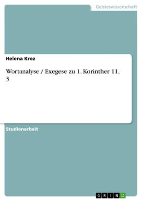 Wortanalyse / Exegese zu 1. Korinther 11, 3