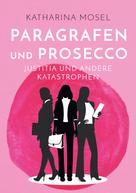 Katharina Mosel: Paragrafen und Prosecco