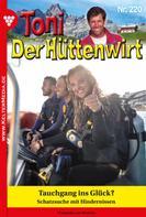 Friederike von Buchner: Toni der Hüttenwirt 220 – Heimatroman